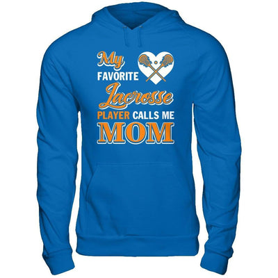 My Favorite Lacrosse Player Calls Me Mom T-Shirt & Hoodie | Teecentury.com