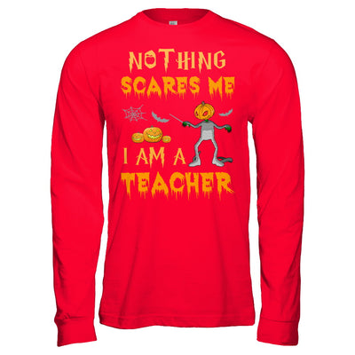 Halloween Nothing Scares Me I'm A Teacher T-Shirt & Hoodie | Teecentury.com