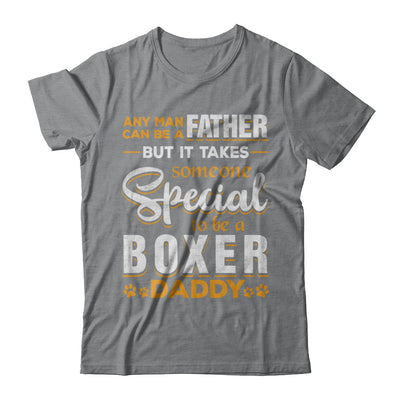 It Takes Someone To Be A Boxer Daddy T-Shirt & Hoodie | Teecentury.com