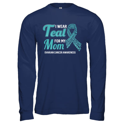 I Wear Teal For My Mom Ovarian Cancer Awareness T-Shirt & Hoodie | Teecentury.com