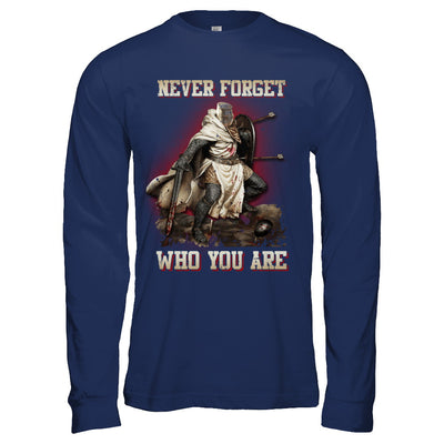 Knight Templar Never Forget Who You Are T-Shirt & Hoodie | Teecentury.com