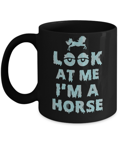 Look At Me I'm A Horse Halloween Costume Mug Coffee Mug | Teecentury.com