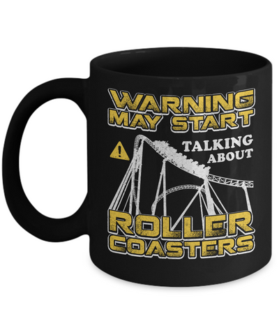 Warning May Start Talking About Roller Coasters Mug Coffee Mug | Teecentury.com