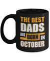 The Best Dads Are Born In October Mug Coffee Mug | Teecentury.com