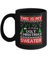 This Is My Ugly Christmas Sweater Mug Coffee Mug | Teecentury.com