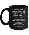 5 Things You Should Know About My Paw Paw Granddaughter Mug Coffee Mug | Teecentury.com