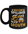 I Keep Spilling Beer In My Mouth Mug Coffee Mug | Teecentury.com