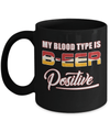 My Blood Type Is Beer Positive + Mug Coffee Mug | Teecentury.com