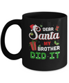 Dear Santa My Brother Did It Christmas Mug Coffee Mug | Teecentury.com