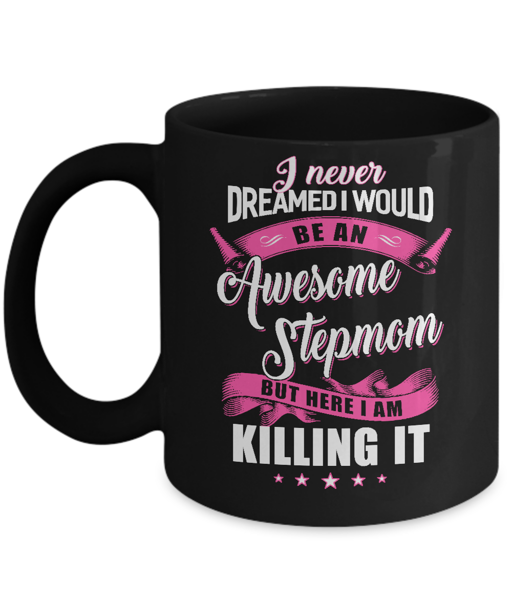 I Would Be An Awesome Stepmom Mothers Day Gifts Mug