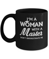 I'm A Woman With A Masters Degree Graduation Gift Mug Coffee Mug | Teecentury.com