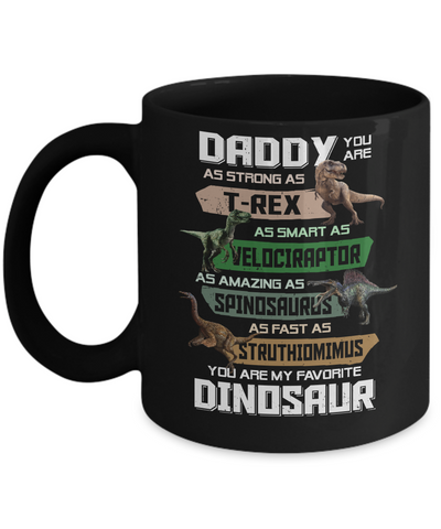 Daddy You're My Favorite Dinosaur T-Rex Fathers Day Mug Coffee Mug | Teecentury.com