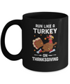 Run Like A Turkey On Thanksgiving Funny Runner Running Gift Mug Coffee Mug | Teecentury.com