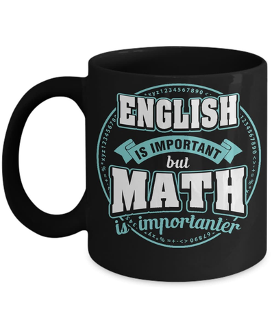 English Is Important But Math Is Importanter Teacher Mug Coffee Mug | Teecentury.com