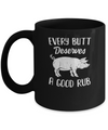Every Butt Deserves A Good Rub Funny Party BBQ Mug Coffee Mug | Teecentury.com