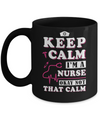 Keep Calm I'm A Nurse Okey Not That Calm Medical Mug Coffee Mug | Teecentury.com