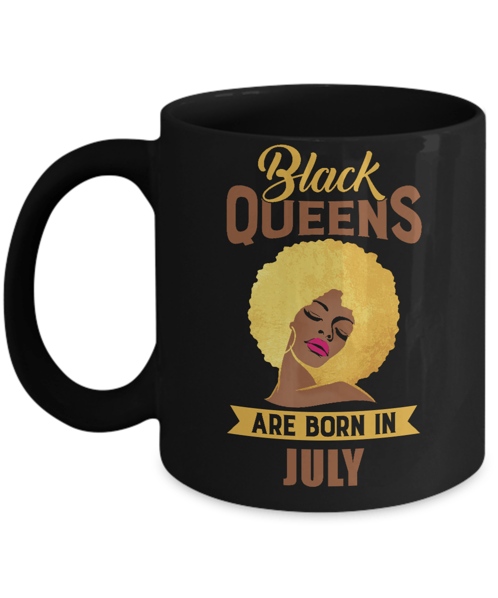 Black Queens Are Born In July Birthday Gift Mug 11oz Teecentury