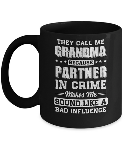 They Call Me Grandma Partner In Crime Mothers Day Mug Coffee Mug | Teecentury.com
