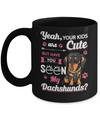 Your Kids Are Cute But Have You Seen My Dachshund Mug Coffee Mug | Teecentury.com