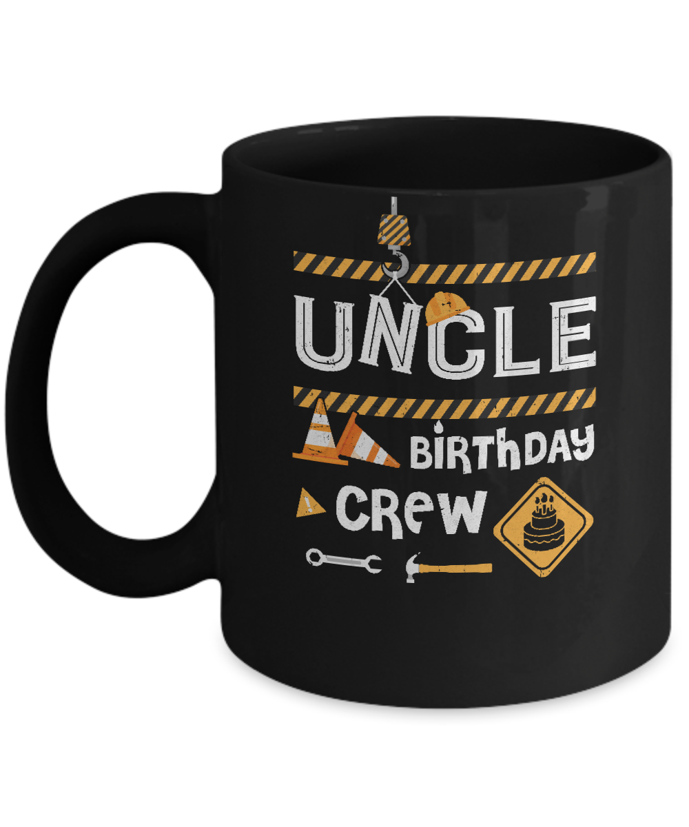 Uncle Birthday Crew Construction Party Gift Mug