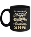 I Asked God For An Angel He Sent Me My Smartass Son Mug Coffee Mug | Teecentury.com