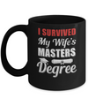 Funny I Survived My Wife's Master's Degree Graduation Husband Mug Coffee Mug | Teecentury.com