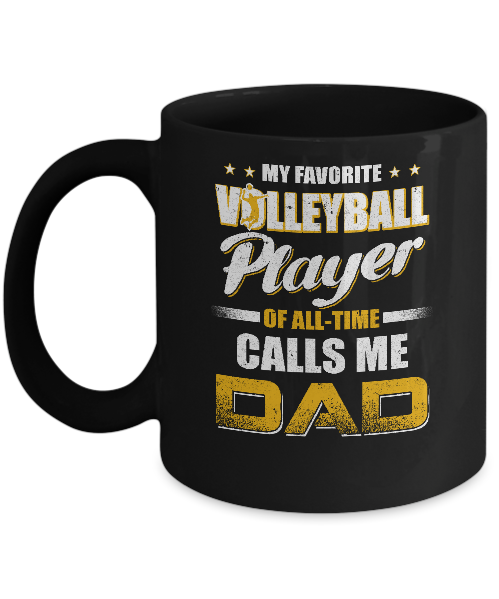 My Favorite Volleyball Player Calls Me Dad Mug 11oz