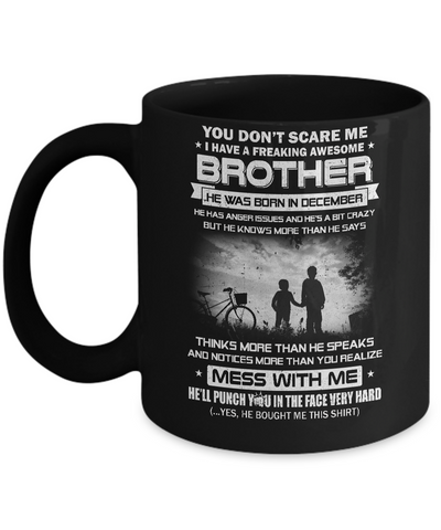 Freaking Awesome Brother He Was Born In December Sister Mug Coffee Mug | Teecentury.com