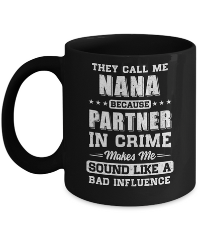 They Call Me Nana Partner In Crime Mothers Day Mug Coffee Mug | Teecentury.com