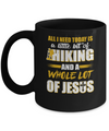 All I Need Today Is A Little Bit Of Hiking And A Whole Lot Of Jesus Mug Coffee Mug | Teecentury.com