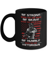 Veteran Army Be Strong When You Are Weak Mug Coffee Mug | Teecentury.com