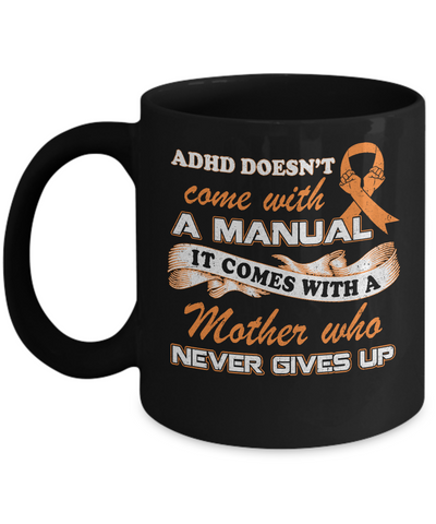 Adhd Comes With A Mother Who Never Gives Up Mug Coffee Mug | Teecentury.com