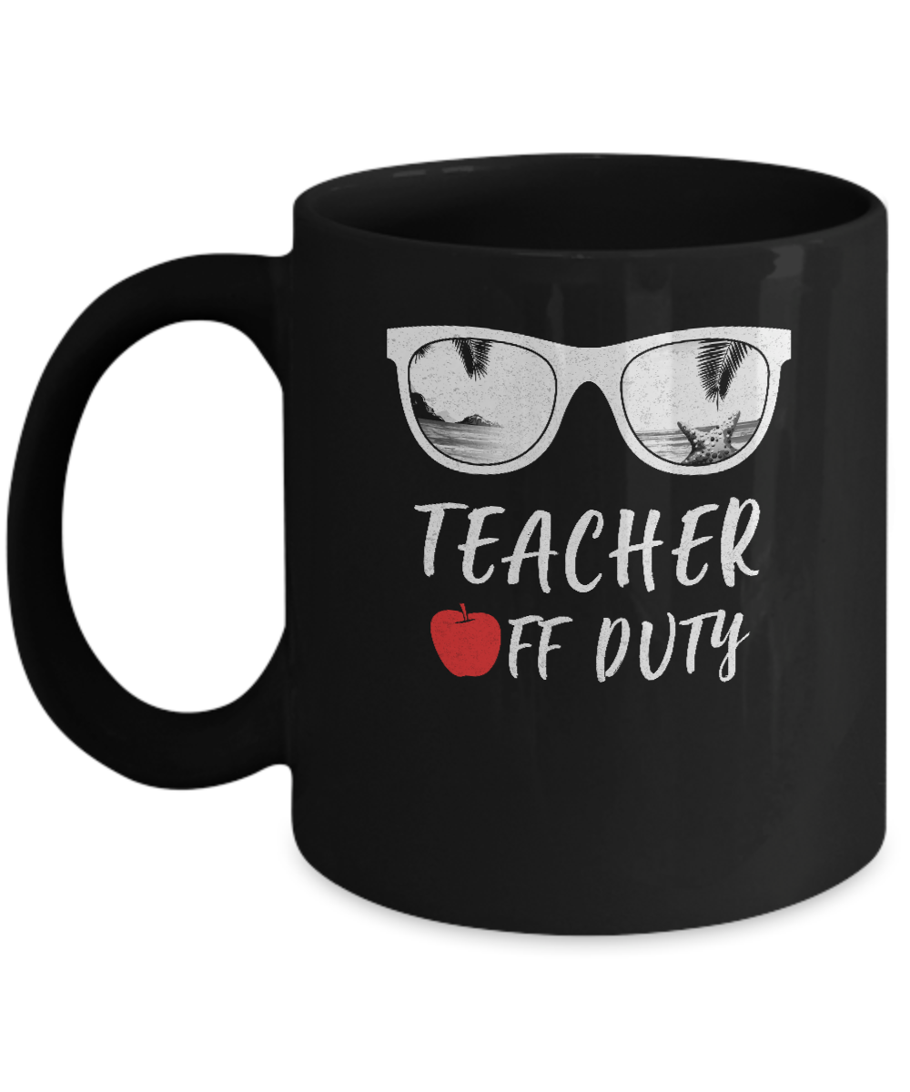 e284e0947a9 Teacher Off Duty Great Last Day Of School Summber Beach Mug 11oz