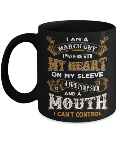 I'm A March Guy I Was Born With My Heart On My Sleeve Mug Coffee Mug | Teecentury.com