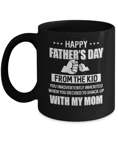 Happy Father's Day From The Kid You Inadvertently Daddy Mug Coffee Mug | Teecentury.com