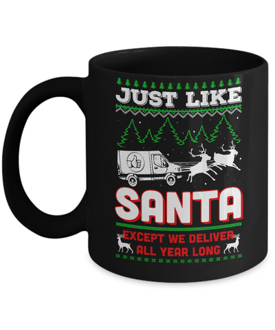 Just Like Santa Except We Deliver All Year Long Shipper Courier Mug Coffee Mug | Teecentury.com