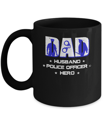 Dad Husband POLICE OFFICER Hero PoliceMan Fathers Day Mug Coffee Mug | Teecentury.com