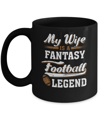 My Wife Is A Fantasy Football Legend Mug Coffee Mug | Teecentury.com