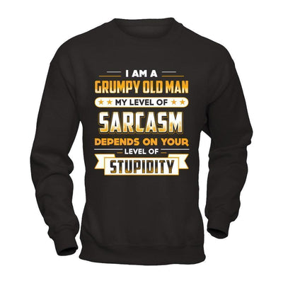 I'm A Grumpy Old Man My Level Of Sarcasm Papa Fathers Day T-Shirt & Hoodie | Teecentury.com