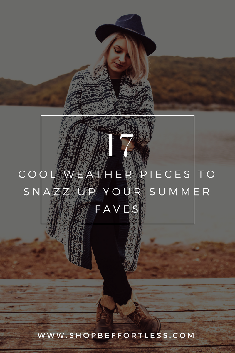 Cool Weather Pieces To Snazz Up Your Summer Faves
