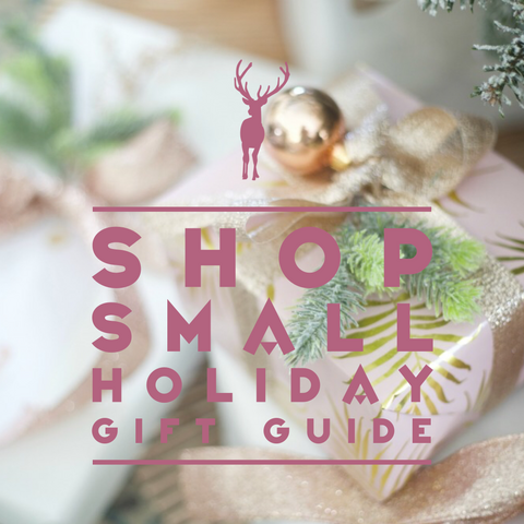 The Ultimate Holiday Gift Guide: Shop Small Edition