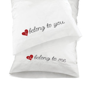 Belong to You Pillowcase Set, [Premier Gifts and Balloons], Home Decor, Premier Gifts 'n Balloons