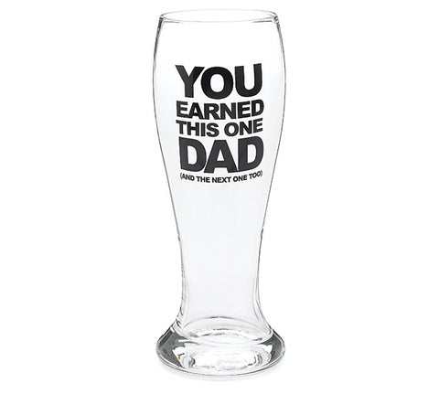 Dad Earned Pilsner Glass, [Premier Gifts and Balloons], Drinkware, Premier Gifts 'n Balloons