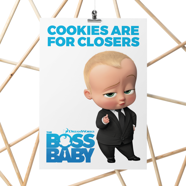 A3 Poster - Cookies Are For Closers - Boss Baby