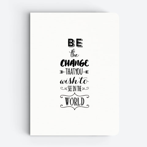 Be The Change (White) - Quote Notebooks