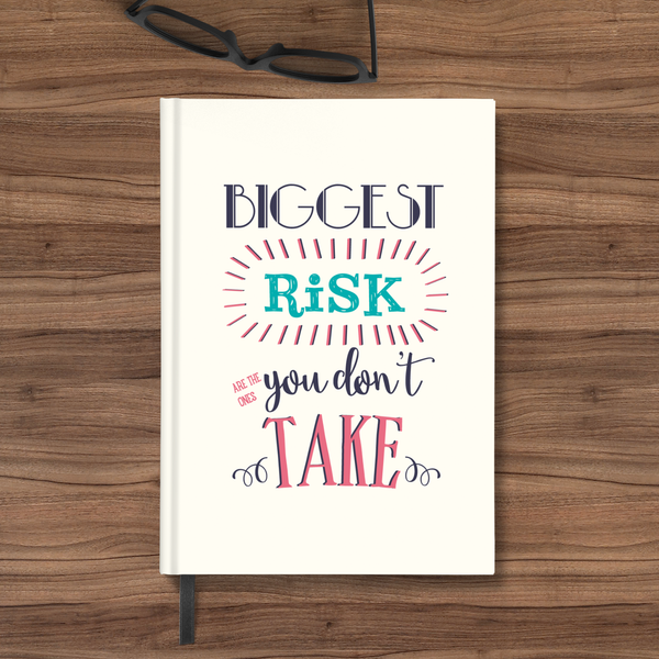 Biggest Risk - HardBound Quote Notebooks