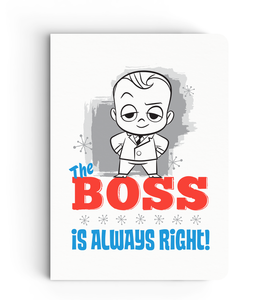 Notebook - Boss's Always Right - Boss Baby