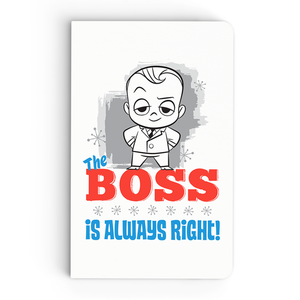 Thin Notebook - Boss's Always Right - Boss Baby