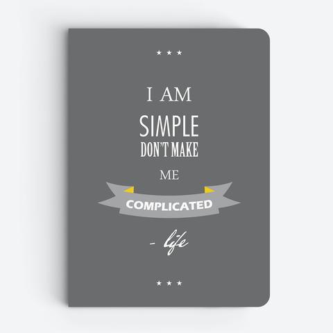 I Am Simple (Dark) - Quote Notebooks