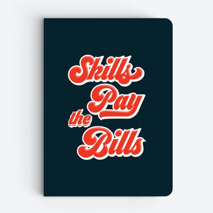 Skills Pay The Bills (Dark) - Quote Notebooks